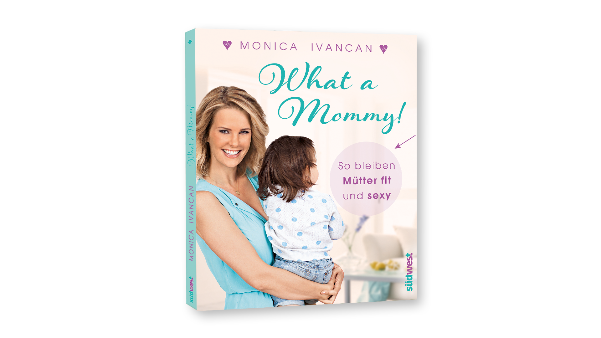 Monica Ivancan, Buch, What a Mommy, südwest